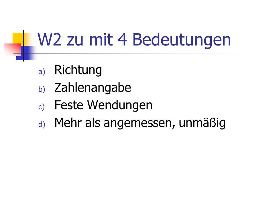 W2 zu mit 4 Bedeutungen Richtung Zahlenangabe Feste Wendungen