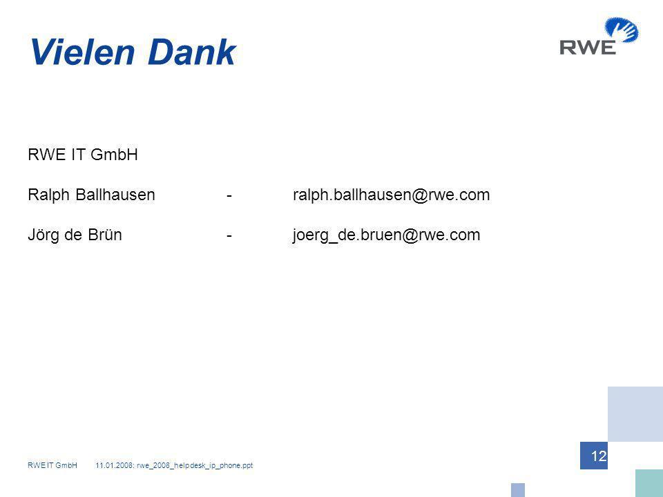 Vielen Dank RWE IT GmbH Ralph Ballhausen - ralph.ballhausen@rwe.com