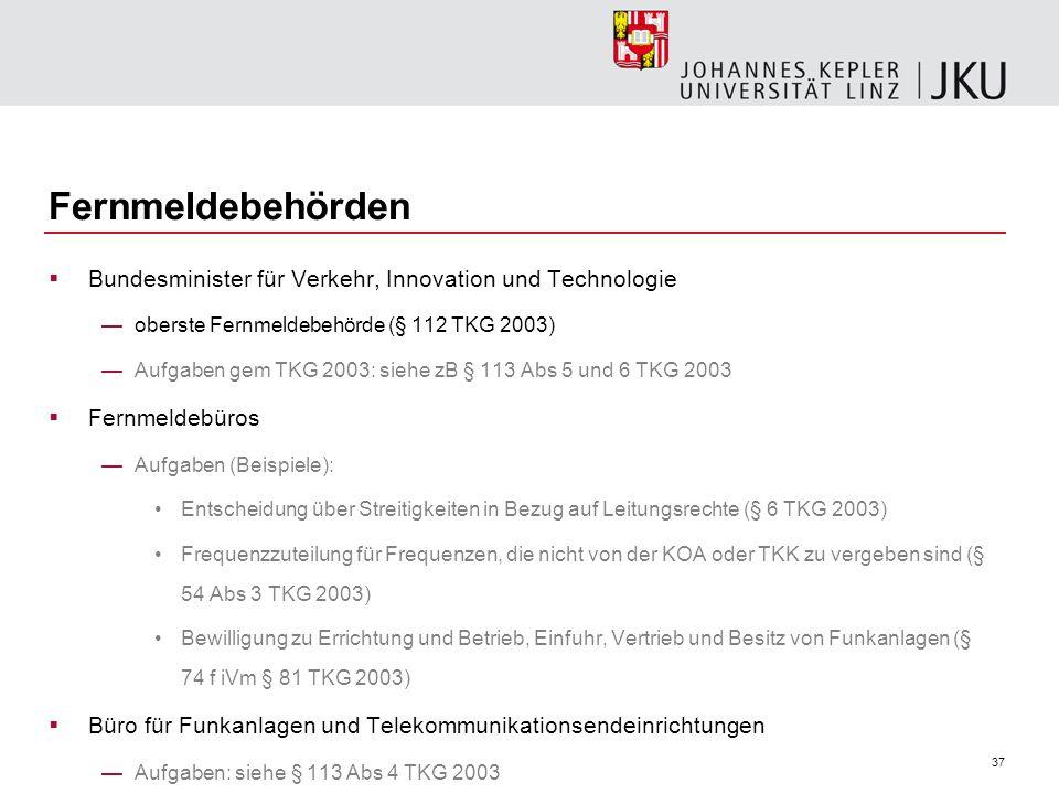 Fernmeldebehörden Bundesminister für Verkehr, Innovation und Technologie. oberste Fernmeldebehörde (§ 112 TKG 2003)