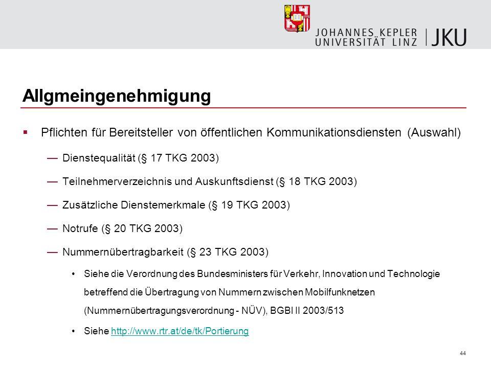 Allgmeingenehmigung Pflichten für Bereitsteller von öffentlichen Kommunikationsdiensten (Auswahl) Dienstequalität (§ 17 TKG 2003)