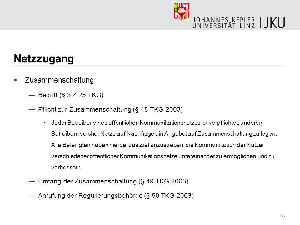 Netzzugang Zusammenschaltung Begriff (§ 3 Z 25 TKG)