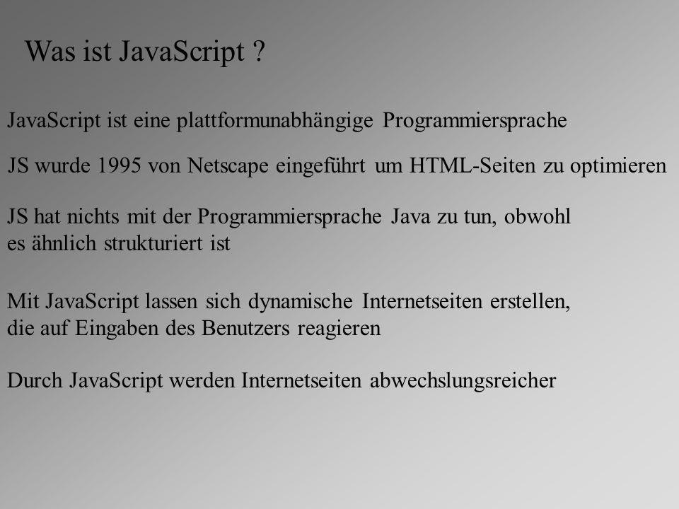 JS wurde 1995 von Netscape eingeführt um HTML-Seiten zu optimieren