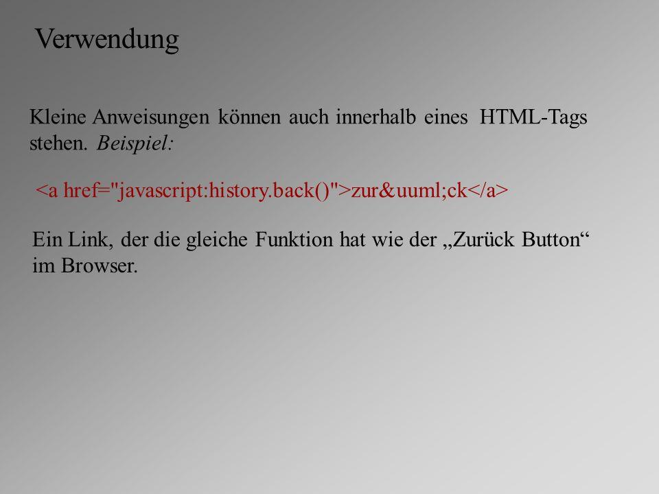 Verwendung Kleine Anweisungen können auch innerhalb eines HTML-Tags