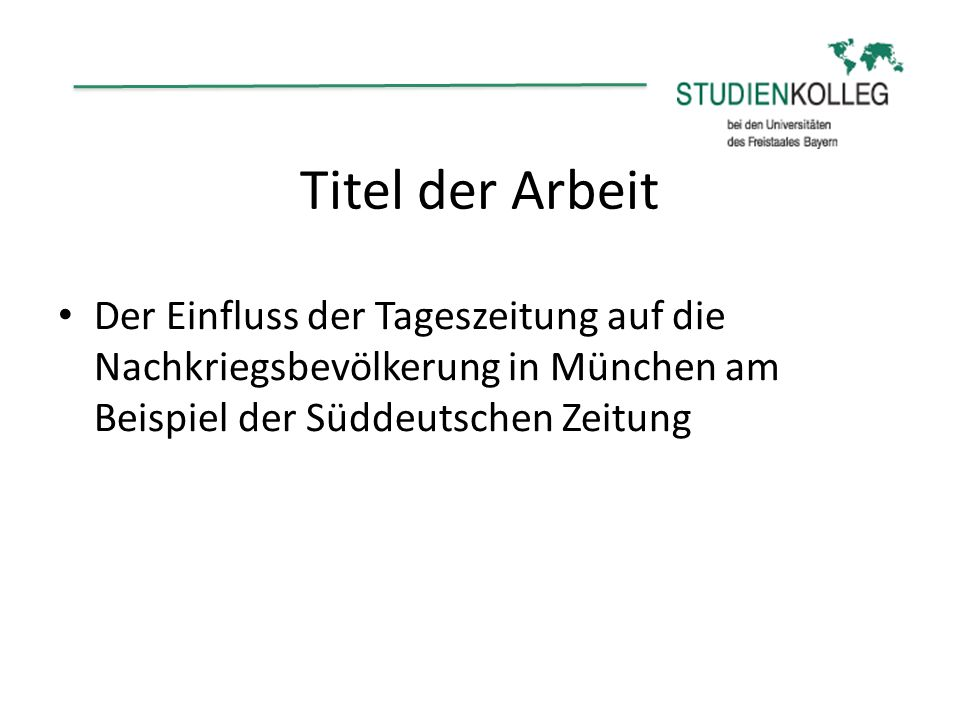Titel der Arbeit Der Einfluss der Tageszeitung auf die Nachkriegsbevölkerung in München am Beispiel der Süddeutschen Zeitung.