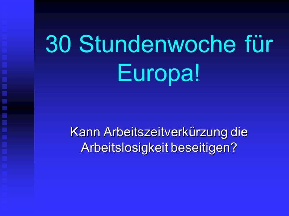 30 Stundenwoche für Europa!