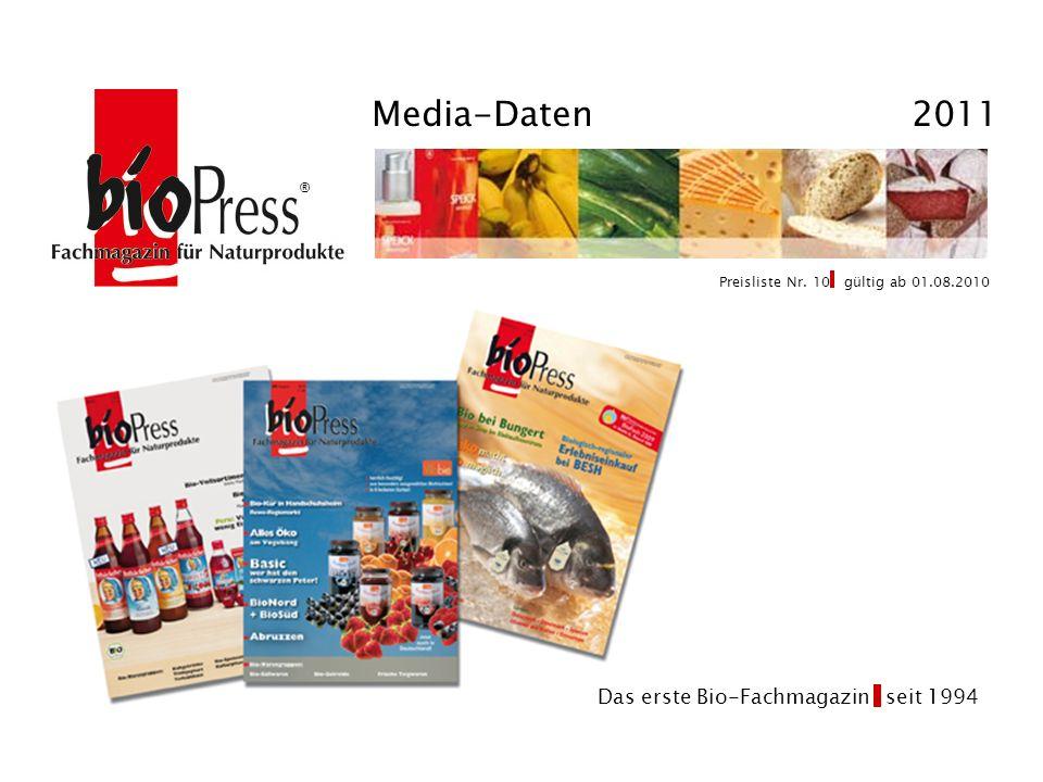 Media-Daten 2011 ® Das erste Bio-Fachmagazin seit 1994