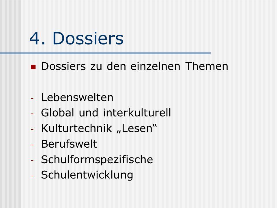 4. Dossiers Dossiers zu den einzelnen Themen Lebenswelten