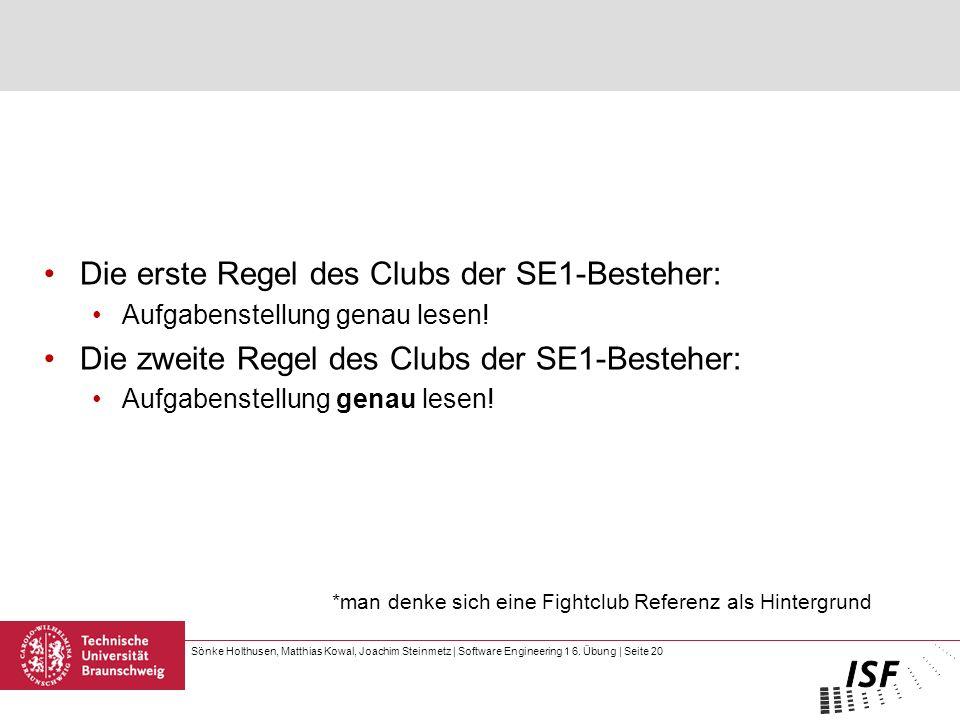 Die erste Regel des Clubs der SE1-Besteher: