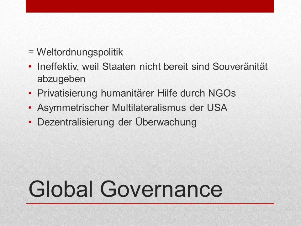 Global Governance = Weltordnungspolitik
