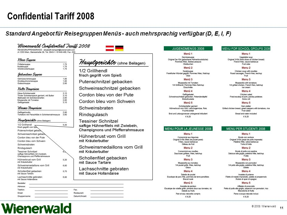 Confidential Tariff 2008 Standard Angebot für Reisegruppen Menüs - auch mehrsprachig verfügbar (D, E, I, F)
