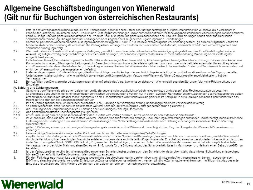 Allgemeine Geschäftsbedingungen von Wienerwald (Gilt nur für Buchungen von österreichischen Restaurants)