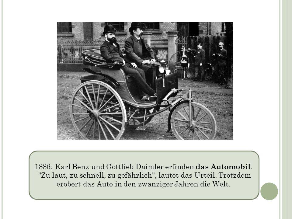 1886: Karl Benz und Gottlieb Daimler erfinden das Automobil