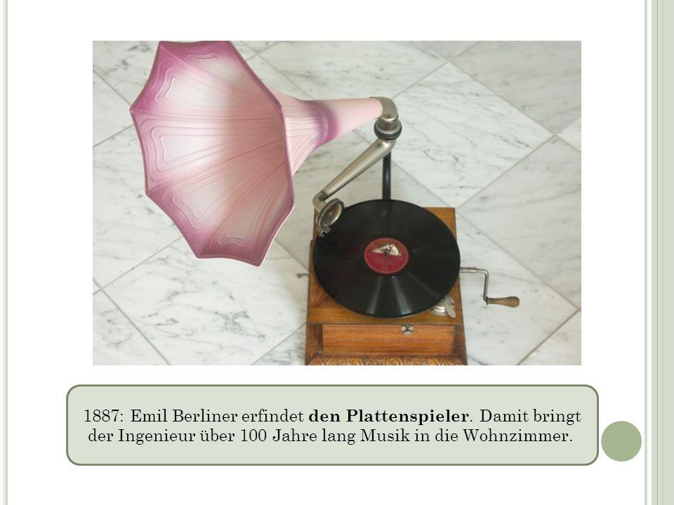 1887: Emil Berliner erfindet den Plattenspieler