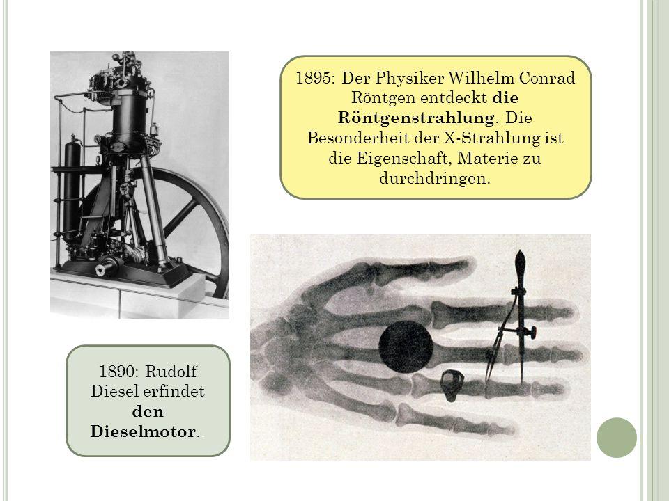 1890: Rudolf Diesel erfindet den Dieselmotor..