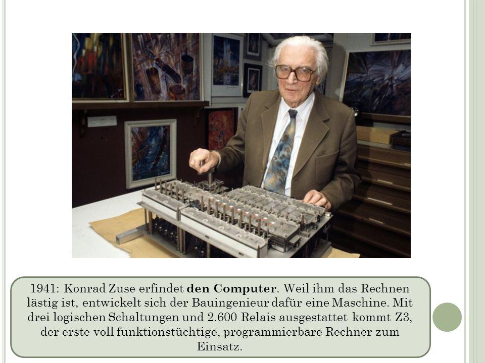 1941: Konrad Zuse erfindet den Computer