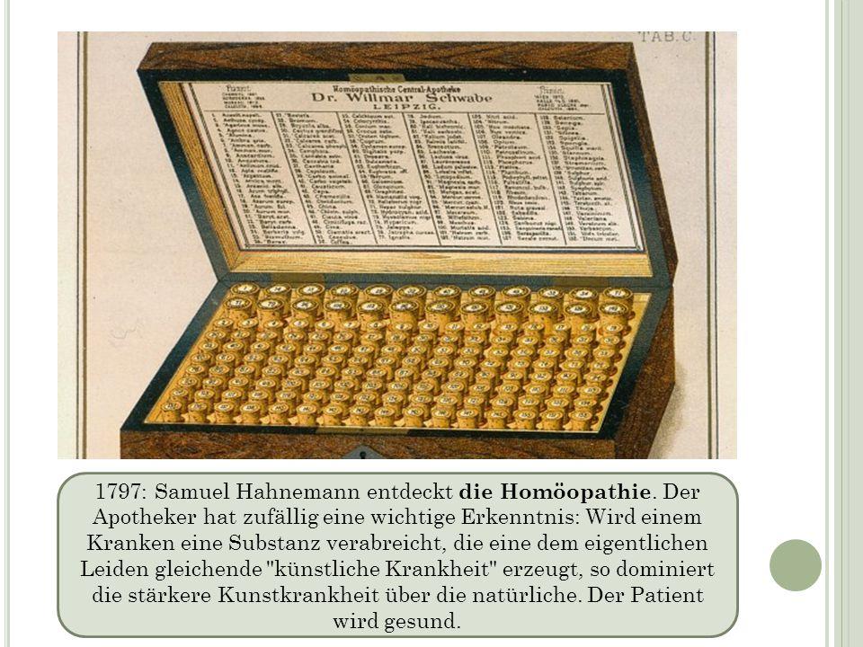 1797: Samuel Hahnemann entdeckt die Homöopathie
