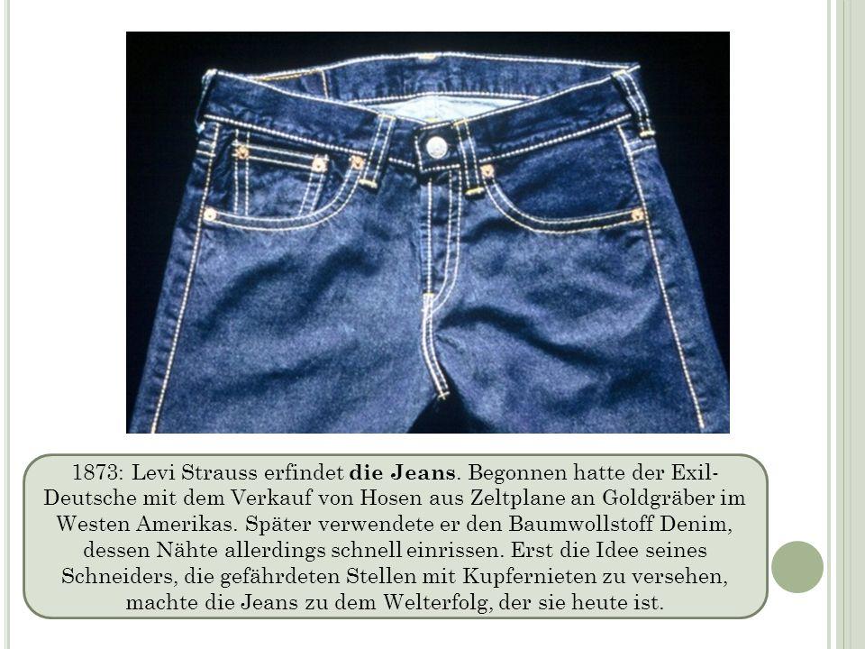 1873: Levi Strauss erfindet die Jeans