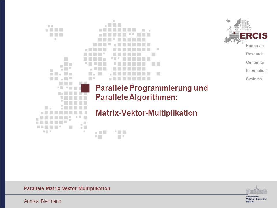 Parallele Programmierung und Parallele Algorithmen: Matrix-Vektor-Multiplikation