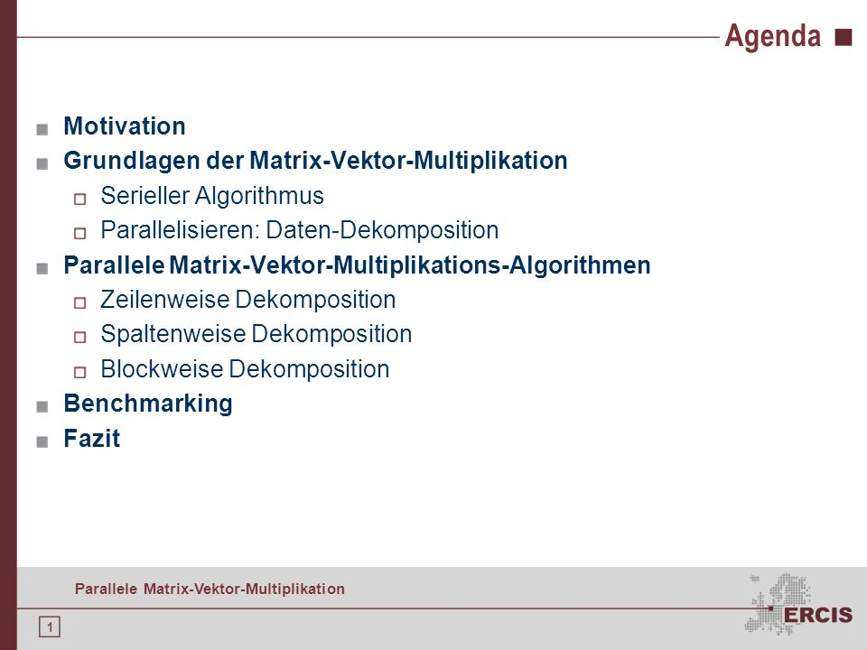 Agenda Motivation Grundlagen der Matrix-Vektor-Multiplikation