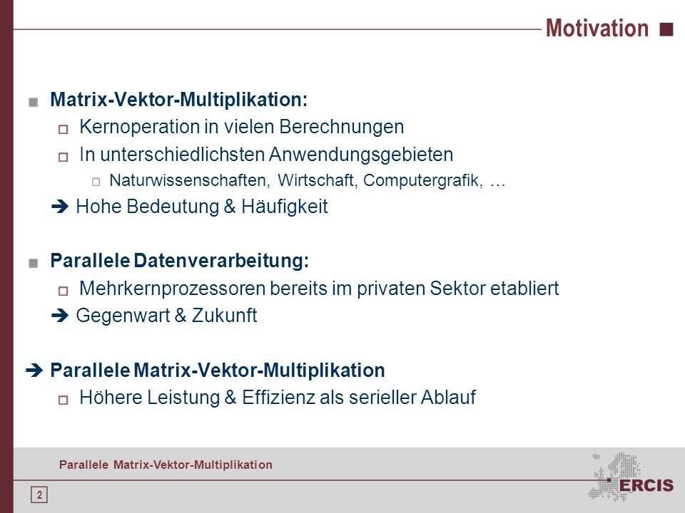Motivation Matrix-Vektor-Multiplikation: