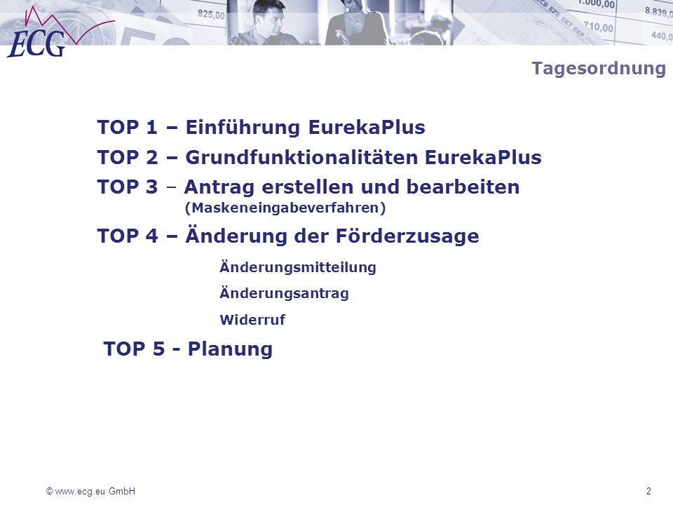 TOP 1 – Einführung EurekaPlus TOP 2 – Grundfunktionalitäten EurekaPlus