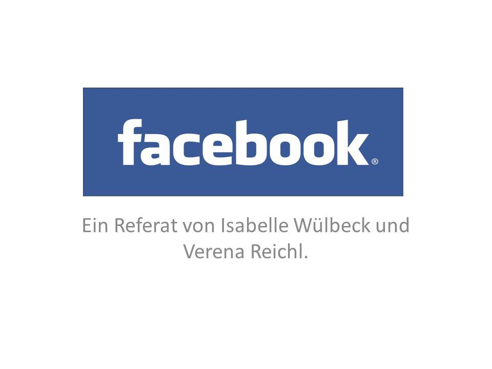 Ein Referat von Isabelle Wülbeck und Verena Reichl.