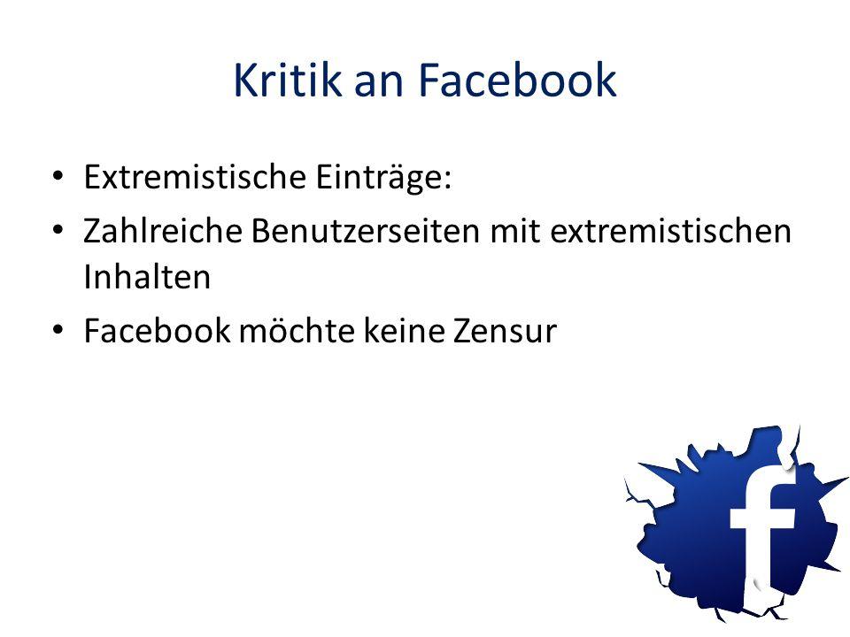Kritik an Facebook Extremistische Einträge: