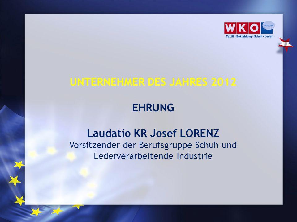 UNTERNEHMER DES JAHRES 2012 Laudatio KR Josef LORENZ