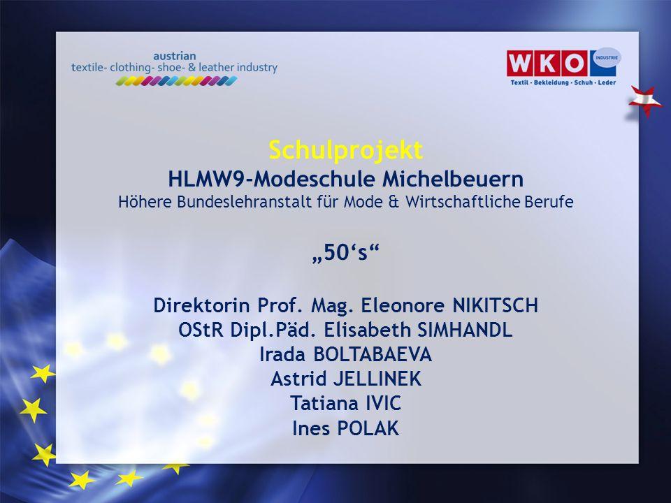 "Schulprojekt HLMW9-Modeschule Michelbeuern ""50's"