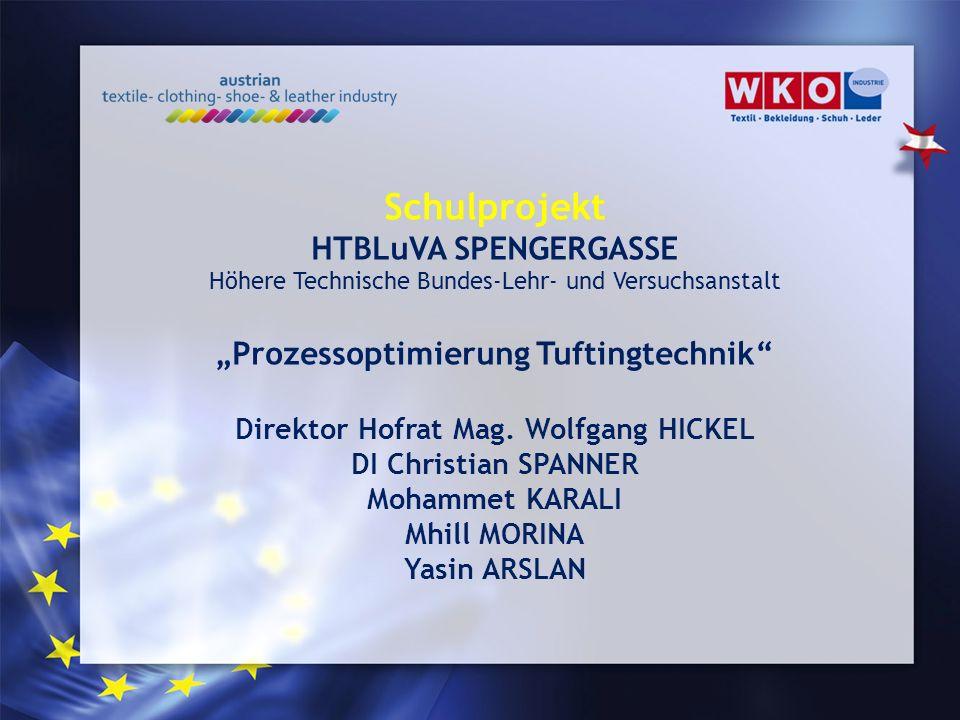 """Schulprojekt HTBLuVA SPENGERGASSE """"Prozessoptimierung Tuftingtechnik"""