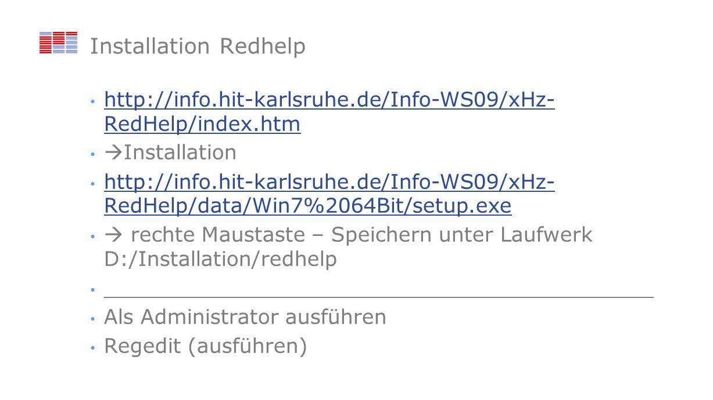 Installation Redhelp http://info.hit-karlsruhe.de/Info-WS09/xHz-RedHelp/index.htm. Installation.