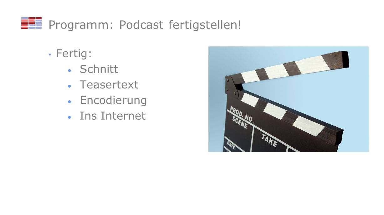 Programm: Podcast fertigstellen!