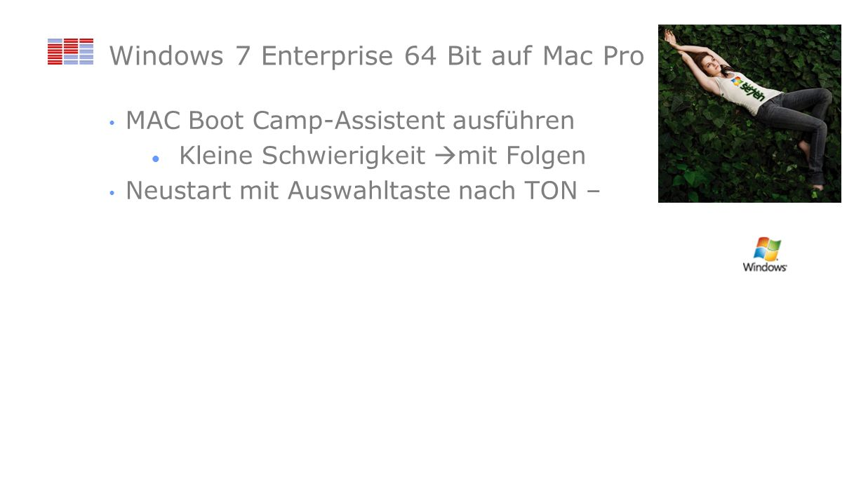 Windows 7 Enterprise 64 Bit auf Mac Pro