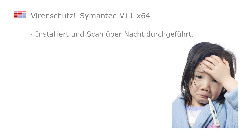 Virenschutz! Symantec V11 x64