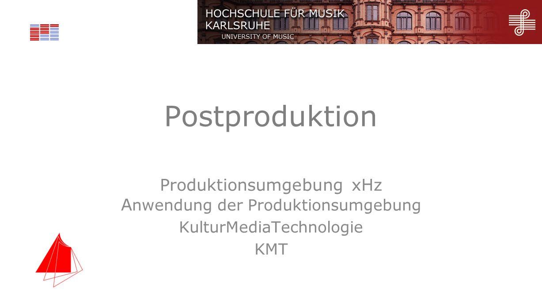 Postproduktion Produktionsumgebung xHz Anwendung der Produktionsumgebung. KulturMediaTechnologie.