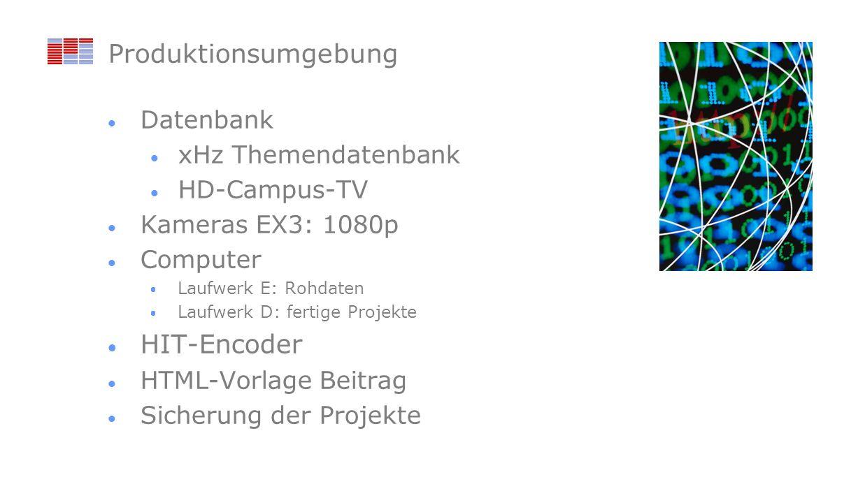 Produktionsumgebung HIT-Encoder Datenbank xHz Themendatenbank