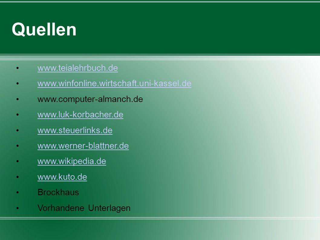 Quellen www.teialehrbuch.de www.winfonline.wirtschaft.uni-kassel.de
