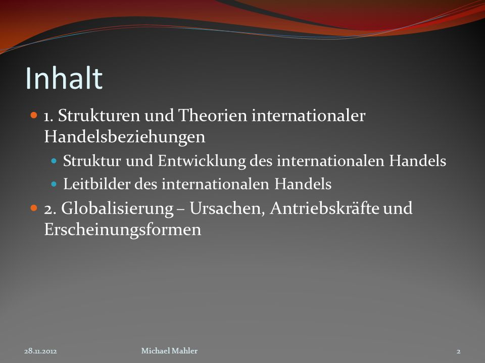 Inhalt 1. Strukturen und Theorien internationaler Handelsbeziehungen