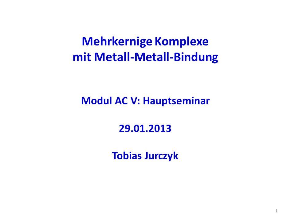 mit Metall-Metall-Bindung Modul AC V: Hauptseminar