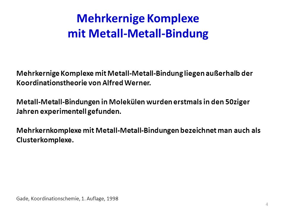mit Metall-Metall-Bindung