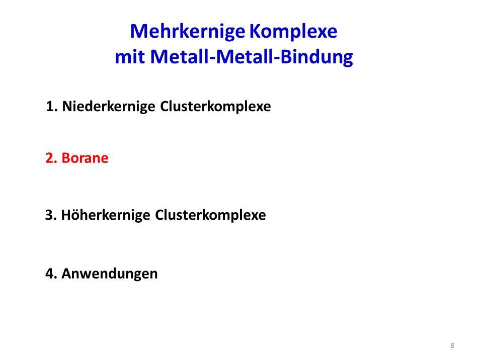 Mehrkernige Komplexe mit Metall-Metall-Bindung