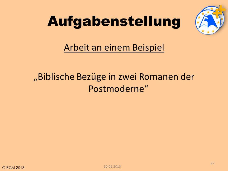"""Aufgabenstellung Arbeit an einem Beispiel """"Biblische Bezüge in zwei Romanen der Postmoderne 30.06.2013."""