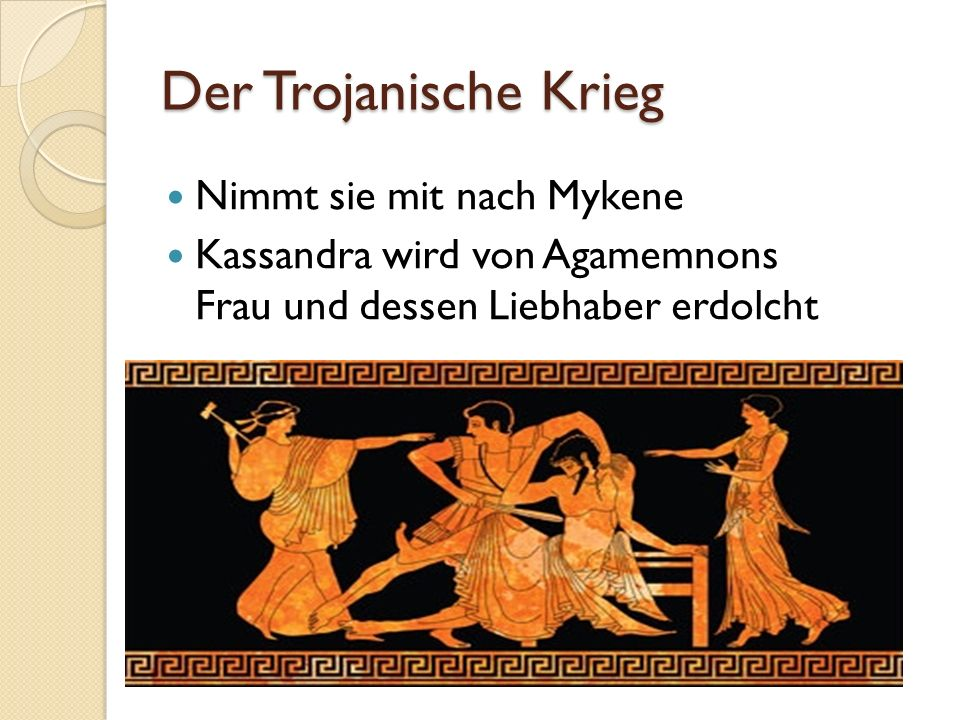 Der Trojanische Krieg Nimmt sie mit nach Mykene