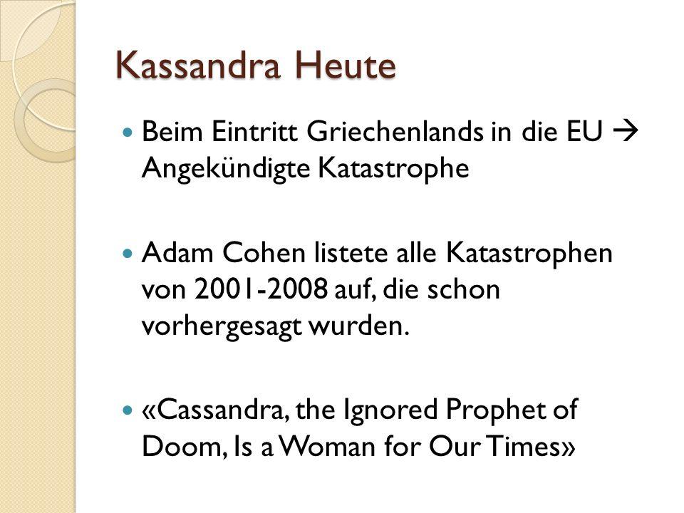 Kassandra Heute Beim Eintritt Griechenlands in die EU  Angekündigte Katastrophe.