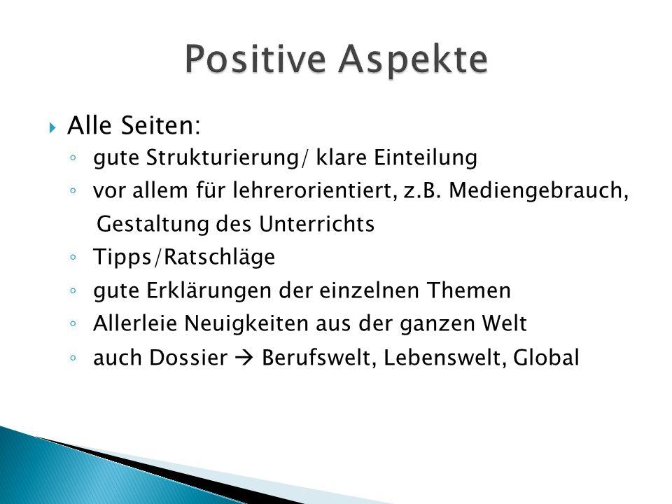 Positive Aspekte Alle Seiten: gute Strukturierung/ klare Einteilung