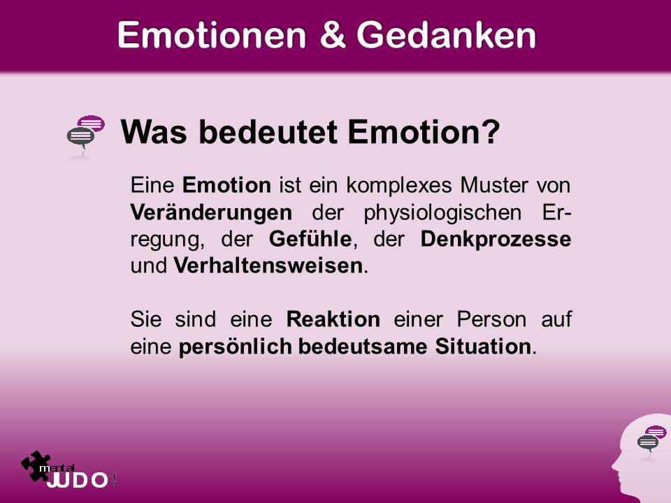Emotionen & Gedanken Was bedeutet Emotion