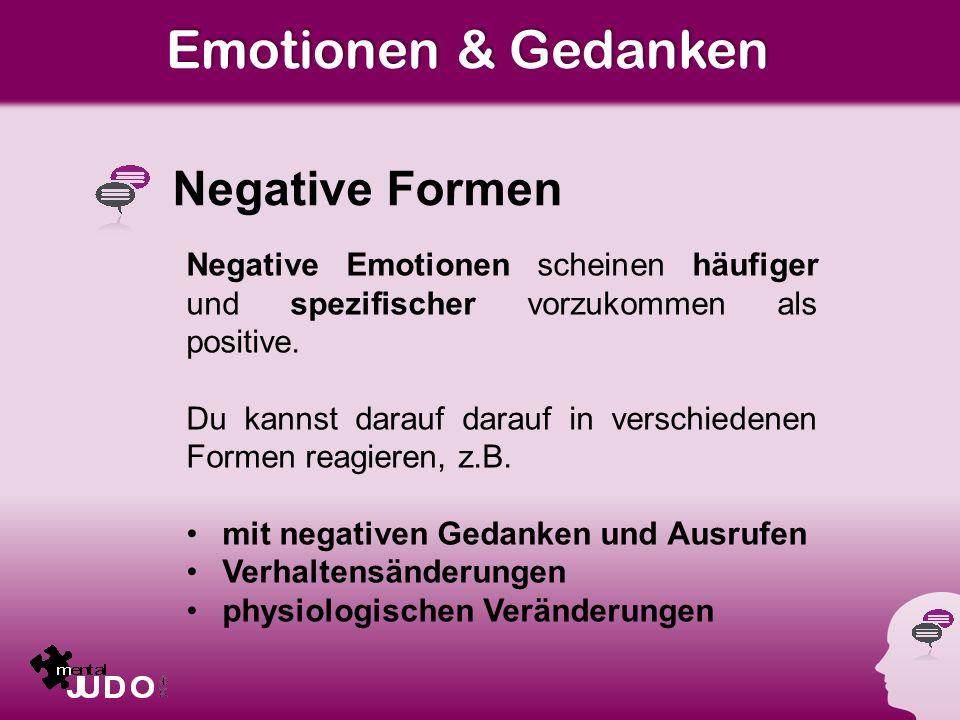 Emotionen & Gedanken Negative Formen