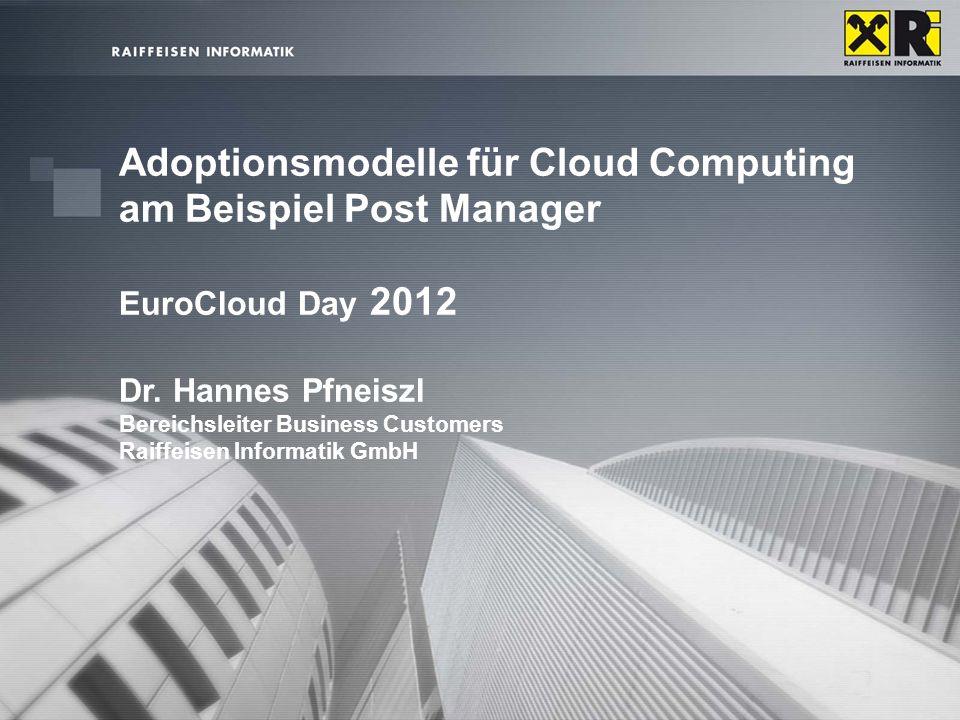 Adoptionsmodelle für Cloud Computing am Beispiel Post Manager EuroCloud Day 2012 Dr.