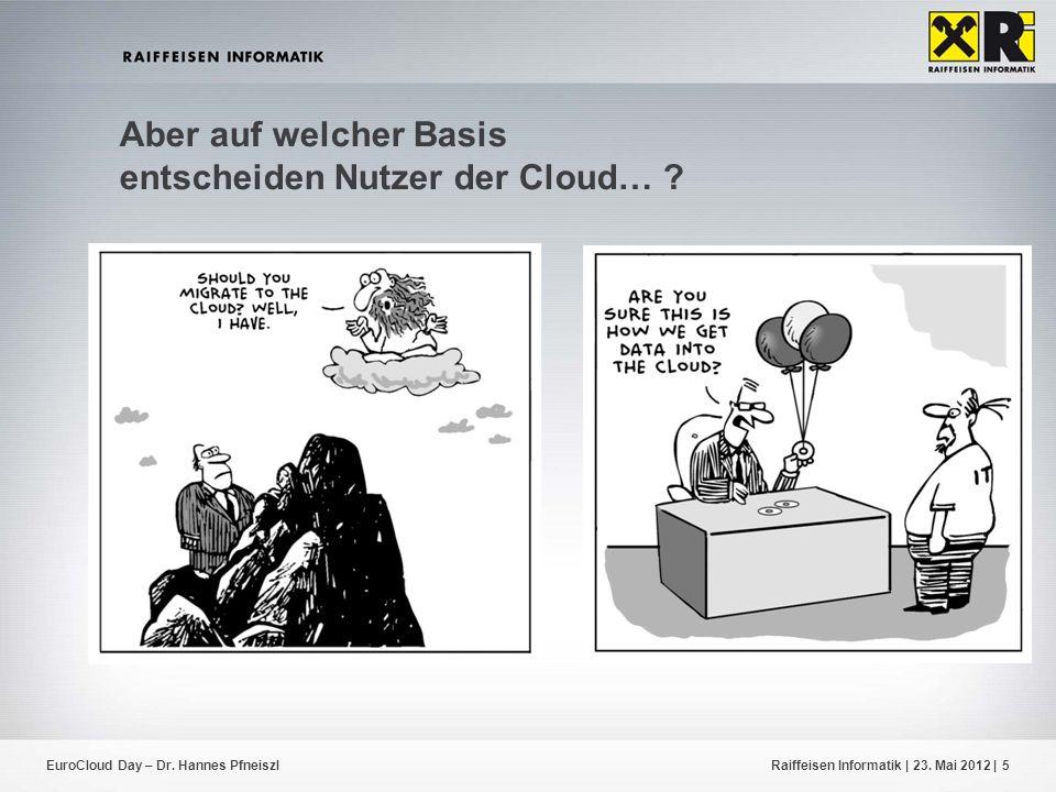 Aber auf welcher Basis entscheiden Nutzer der Cloud…