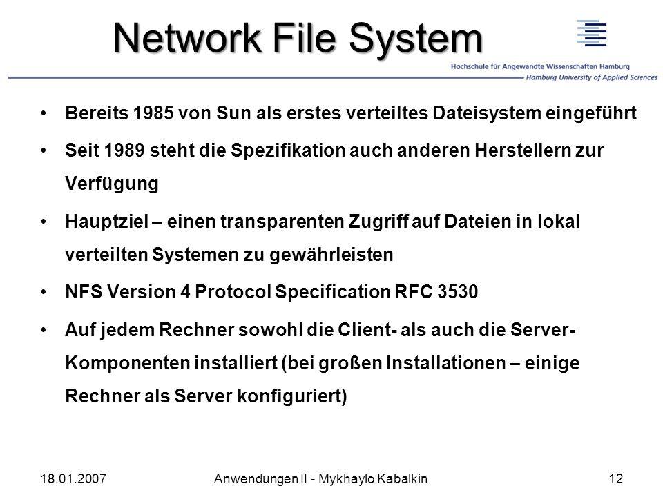 Network File System Bereits 1985 von Sun als erstes verteiltes Dateisystem eingeführt.